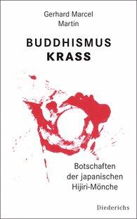 Gerhard Marcel  Martin - Buddhismus krass