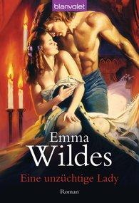 Emma  Wildes - Eine unzüchtige Lady