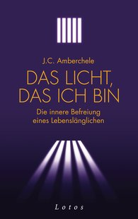 J.C.  Amberchele - Das Licht, das ich bin