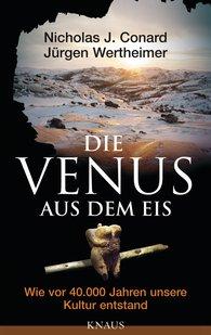 Nicholas J.  Conard, Jürgen  Wertheimer - Die Venus aus dem Eis