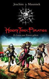 Joachim  Masannek - Honky Tonk Pirates - Es kann nur einen geben
