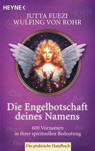 Wulfing von Rohr, Jutta  Fuezi - Die Engelbotschaft deines Namens