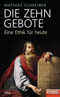 Mathias  Schreiber - Die Zehn Gebote