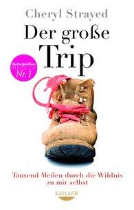Cheryl  Strayed - Der große Trip