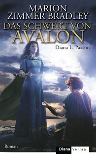 Marion  Zimmer Bradley, Diana L.  Paxson - Das Schwert von Avalon