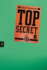 Robert  Muchamore - Top Secret 6 - Die Mission