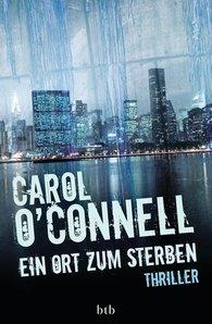 Carol  O'Connell - Ein Ort zum Sterben