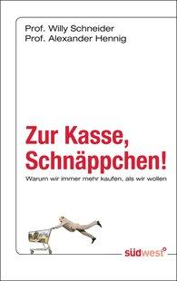 Prof. Dr. Willy  Schneider, Prof. Dr. Alexander  Hennig - Zur Kasse, Schnäppchen!