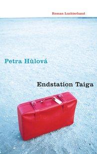 Petra  Hulová - Endstation Taiga