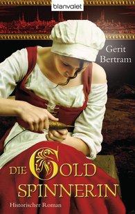 Gerit  Bertram - Die Goldspinnerin