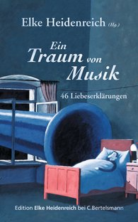 Elke  Heidenreich  (Hrsg.) - Ein Traum von Musik