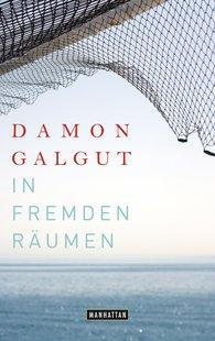 Damon  Galgut - In fremden Räumen