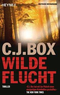 C.J.  Box - Wilde Flucht