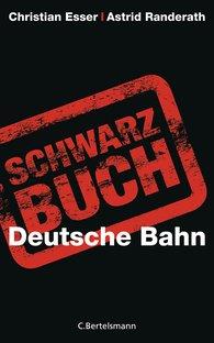 Christian  Esser, Astrid  Randerath - Schwarzbuch Deutsche Bahn