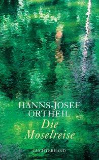 Hanns-Josef  Ortheil - Die Moselreise