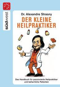 Dr. Alexander  Strasny - Der kleine Heilpraktiker
