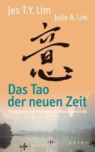 Jes Tyng-Yee  Lim, Julie A.  Lim - Das Tao der neuen Zeit