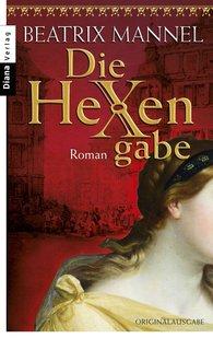 Beatrix  Mannel - Die Hexengabe