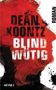 Dean  Koontz - Blindwütig