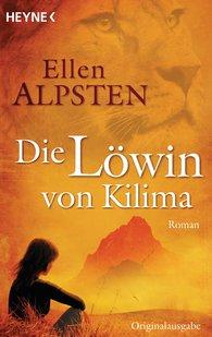 Ellen  Alpsten - Die Löwin von Kilima