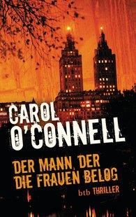 Carol  O'Connell - Der Mann, der die Frauen belog