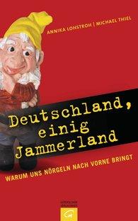 Annika  Lohstroh, Michael  Thiel - Deutschland, einig Jammerland