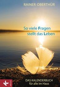 Rainer  Oberthür - So viele Fragen stellt das Leben