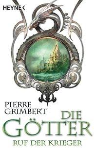 Pierre  Grimbert - Die Götter - Ruf der Krieger