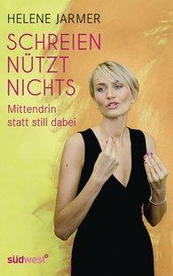 Helene  Jarmer - Schreien nützt nichts