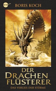 Boris  Koch - Der Drachenflüsterer - Das Verlies der Stürme