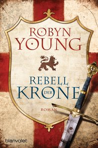 Robyn  Young - Rebell der Krone