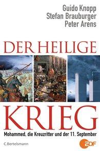 Guido  Knopp, Stefan  Brauburger, Peter  Arens - Der Heilige Krieg