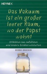 Bernd  Brucker - Ein Vakuum ist ein großer leerer Raum, wo der Papst wohnt