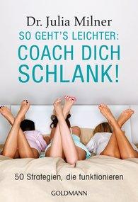 Dr. Julia  Milner - So geht's leichter: Coach dich schlank!