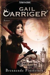 Gail  Carriger - Brennende Finsternis