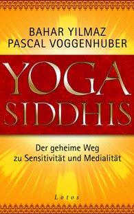Bahar  Yilmaz, Pascal  Voggenhuber - Yoga Siddhis