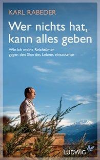 Karl  Rabeder - Wer nichts hat, kann alles geben