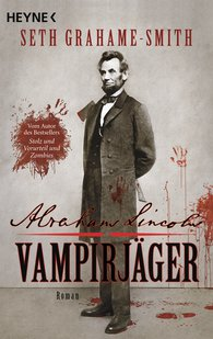 Seth  Grahame-Smith - Abraham Lincoln - Vampirjäger
