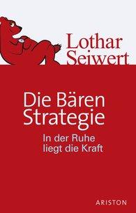 Lothar  Seiwert - Die Bären-Strategie