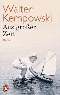 Walter  Kempowski - Aus großer Zeit