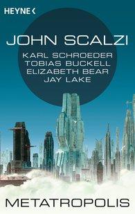 John  Scalzi - Metatropolis