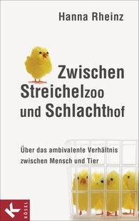 Hanna  Rheinz - Zwischen Streichelzoo und Schlachthof