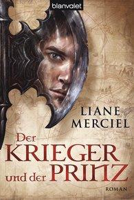 Liane  Merciel - Der Krieger und der Prinz