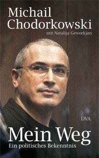 Michail  Chodorkowski, Natalija  Geworkjan - Mein Weg