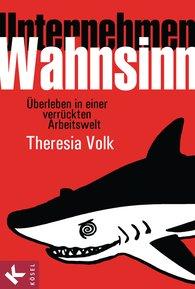 Theresia  Volk - Unternehmen Wahnsinn