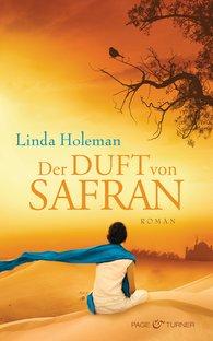 Linda  Holeman - Der Duft von Safran