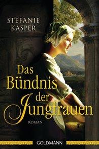 Stefanie  Kasper - Das Bündnis der Jungfrauen