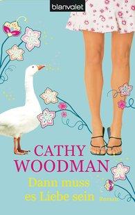 Cathy  Woodman - Dann muss es Liebe sein