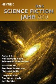 Sascha  Mamczak  (Hrsg.), Wolfgang  Jeschke  (Hrsg.) - Das Science Fiction Jahr 2010
