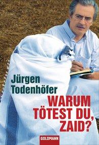 Jürgen  Todenhöfer - Warum tötest du, Zaid?